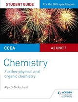 CCEA A2 Unit 1 Chemistry Student Guide: Further Physical and | Alyn G McFarland |