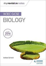 My Revision Notes: WJEC GCSE Biology | Adrian Schmit |
