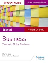 Edexcel A-level Business Student Guide: Theme 4: Global Busi | Mark Hage |