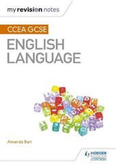 My Revision Notes: CCEA GCSE English Language | Amanda Barr |