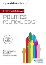 My Revision Notes: Edexcel A-level Politics: Political Ideas | Neil McNaughton |