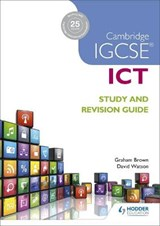 Cambridge IGCSE ICT Study and Revision Guide | Graham Brown |