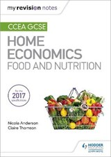 My Revision Notes: CCEA GCSE Home Economics: Food and Nutrit | Nicola Anderson |