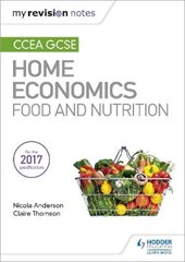 My Revision Notes: CCEA GCSE Home Economics: Food and Nutrit