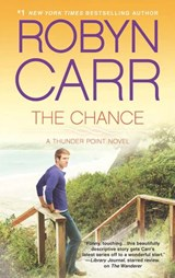 The Chance (Thunder Point, Book 4) | Robyn Carr |
