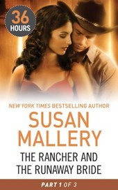 The Rancher and the Runaway Bride Part 1 (36 Hours, Book 19)