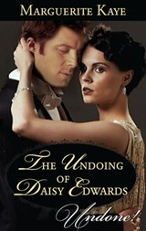 The Undoing Of Daisy Edwards (Mills & Boon Historical Undone) (A Time for Scandal, Book 1) | Marguerite Kaye |
