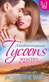 Mediterranean Tycoons: Wealthy & Wicked: The Sabbides Secret Baby / The Greek Tycoon's Love-Child / Bought by the Greek Tycoon