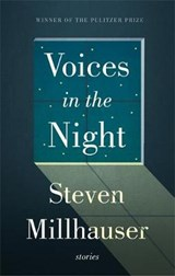 Voices in the Night | Steven Millhauser |