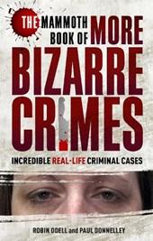 Mammoth Book of More Bizarre Crimes