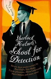 Sherlock Holmes's School for Detection | Simon Clark |