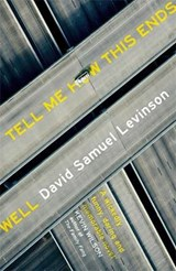 Tell Me How This Ends Well | David Samuel Levinson |