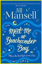 Meet Me at Beachcomber Bay: The feel-good bestseller to brighten your day | Jill Mansell |