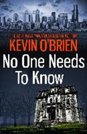 No One Needs to Know | Kevin O'brien |