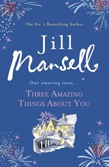 Three amazing things about you | Jill Mansell |