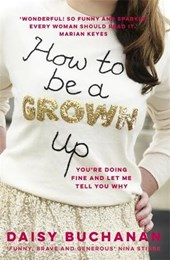 How to Be a Grown-Up | Daisy Buchanan |