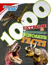 1000 Extreme & Extraordinary Dinosaur Facts