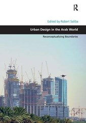 Urban Design in the Arab World | Robert Saliba |