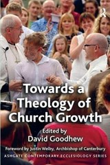 Towards a Theology of Church Growth | David Goodhew |