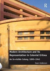 Modern Architecture and Its Representation in Colonial Eritrea | Sean Anderson |