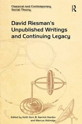 David Riesman's Unpublished Writings and Continuing Legacy | Keith Kerr |