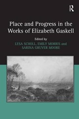 Place and Progress in the Works of Elizabeth Gaskell |  |