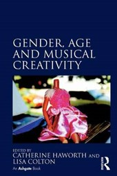 Gender, Age and Musical Creativity | Catherine Haworth |