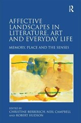 Affective Landscapes in Literature, Art and Everyday Life |  |