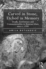Carved in Stone, Etched in Memory | Amila Buturovic |