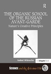 The Organic School of the Russian Avant-Garde