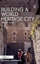 Building a World Heritage City | Michele Lamprakos |