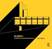 HLM50+ Towards a Social Architecture | Tony Monk |