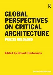 Global Perspectives on Critical Architecture | Gevork Hartoonian |