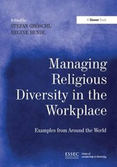 Managing Religious Diversity in the Workplace | Stefan Groschl |