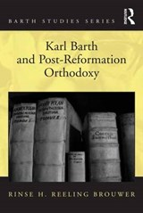 Karl Barth and Post-Reformation Orthodoxy | Rinse H. Reeling Brouwer |