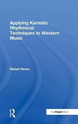 Applying Karnatic Rhythmical Techniques to Western Music | Rafael Reina |
