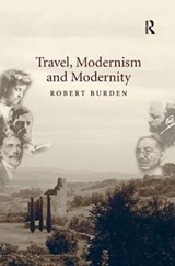 Travel, Modernism and Modernity | Robert Burden |
