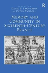 Memory and Community in Sixteenth-Century France | auteur onbekend |