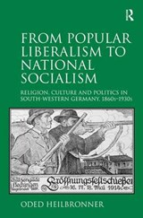 From Popular Liberalism to National Socialism | Oded Heilbronner |