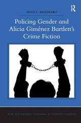 Policing Gender and Alicia Giménez Bartlett's Crime Fiction | Nina L. Molinaro |