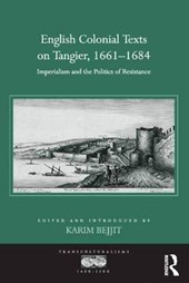 English Colonial Texts on Tangier, 1661-1684 | Karim Bejjit |