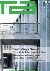 Constructing a Place of Critical Architecture in China | Guanghui Ding |