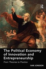 The Political Economy of Innovation and Entrepreneurship | Ivar Jonsson |