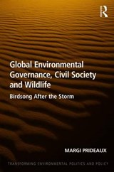 Global Environmental Governance, Civil Society and Wildlife | Margi Prideaux |