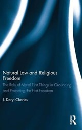 Natural Law and Religious Freedom | J. Daryl Charles |