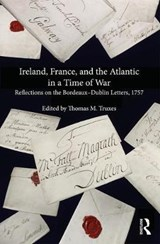 Ireland, France, and the Atlantic in a Time of War | Thomas M. Truxes |