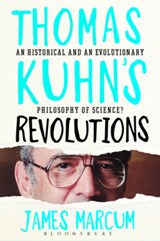 Thomas Kuhn's Revolutions | James A. Marcum |