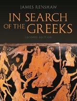 In Search of the Greeks Second Edition | James Renshaw |
