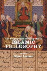 Biographical Encyclopedia of Islamic Philosophy | LEAMAN,  Oliver |