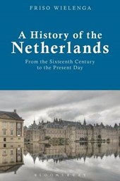 History of the netherlands : from the sixteenth century to the present day